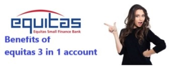 equitas small finance bank 3 in 1 account